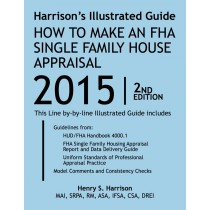 Harrison's Illustrated Guide: How to make an FHA Single Family House Appraisal