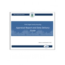 FHA Single Family Housing - Appraisal Report and Data Delivery Guide
